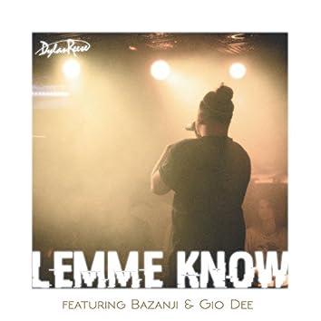 Lemme Know (feat. Bazanji & Gio Dee)
