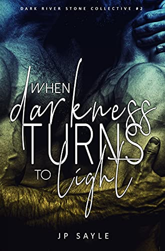When Darkness Turns to Light: MC romance (Dark River Stone Collective Book 2)