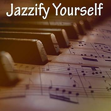 Jazzify Yourself