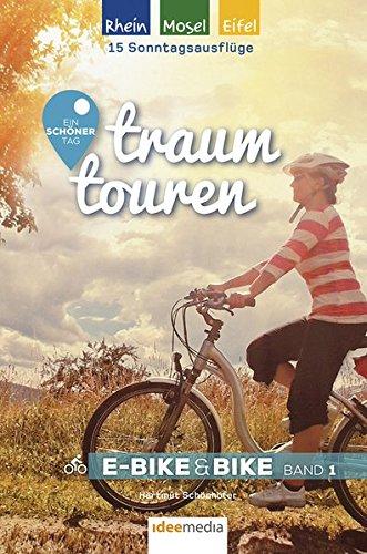 Traumtouren E-Bike & Bike Band 1: Rhein, Mosel, Eifel. Ein schöner Tag: Ein schöner Tag - 15 Sonntagsausflüge mit E-Bike & Bike. Band 1: Rhein, Mosel, ... E-Bike&Bike / Radführer von ideemedia)