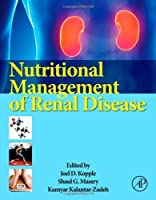 Nutritional Management of Renal Disease, Third Edition by Unknown(2012-12-31)