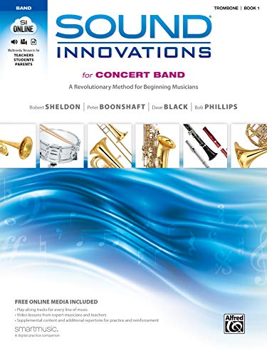 Sound Innovations for Concert Band, Bk 1: A Revolutionary Method for Beginning Musicians (Trombone), Book & Online Media
