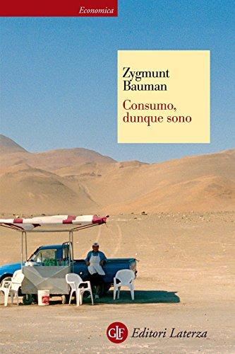 Consumo, dunque sono (Economica Laterza Vol. 523)