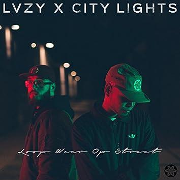 Loop Weer Op Straat (feat. City Lights)