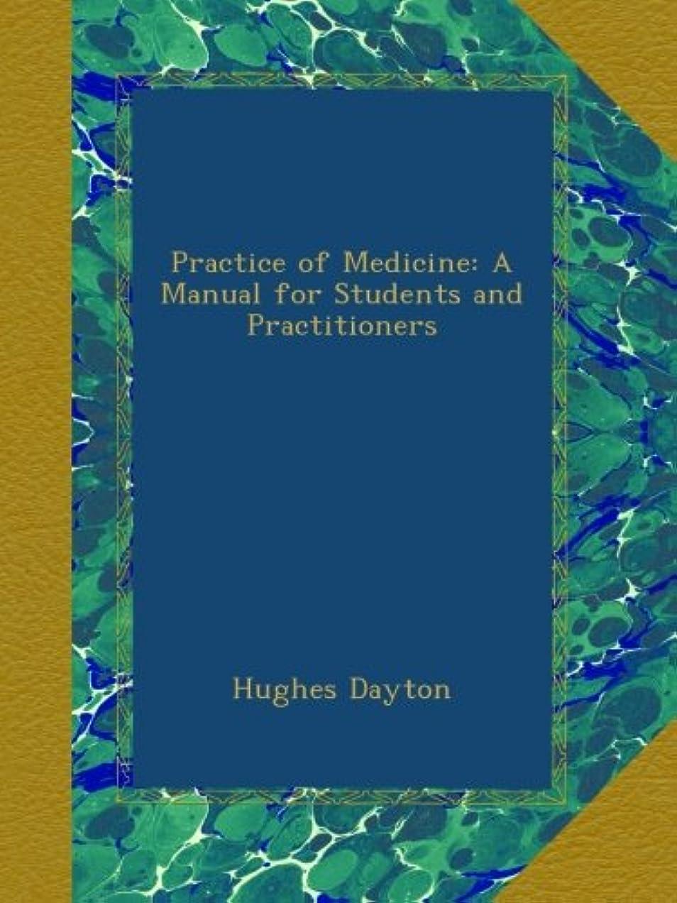 レジデンスレクリエーションキャプテンPractice of Medicine: A Manual for Students and Practitioners