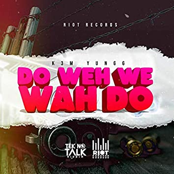 Do Weh We Wah Do (feat. National Riot)