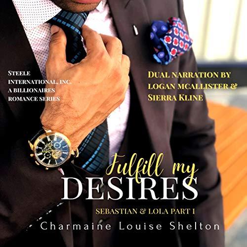 Fulfill My Desires Sebastian & Lola Part I Audiobook By Charmaine Louise Shelton cover art