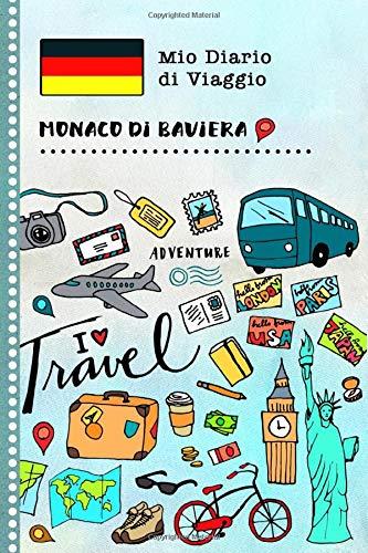 Monaco di Baviera Diario di Viaggio: Libro Interattivo Per Bambini per Scrivere, Disegnare, Ricordi, Quaderno da Disegno, Giornalino, Agenda Avventure – Attività per Viaggi e Vacanze Viaggiatore