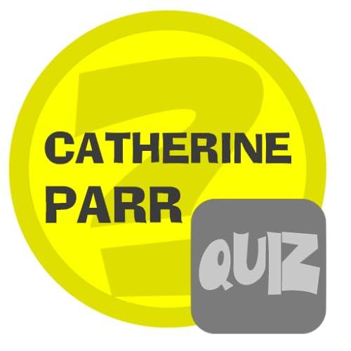 Catherine Parr Quiz