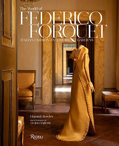 The World of Federico Forquet: Italian Fashion, Interiors, Gardens