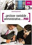 La gestione contabile e amministrativa per la PMI (Professioni e carriera)