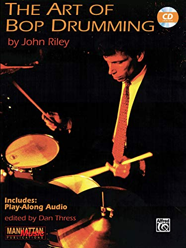 The Art of Bop Drumming: Book & Online Audio (Manhattan Music Publications)