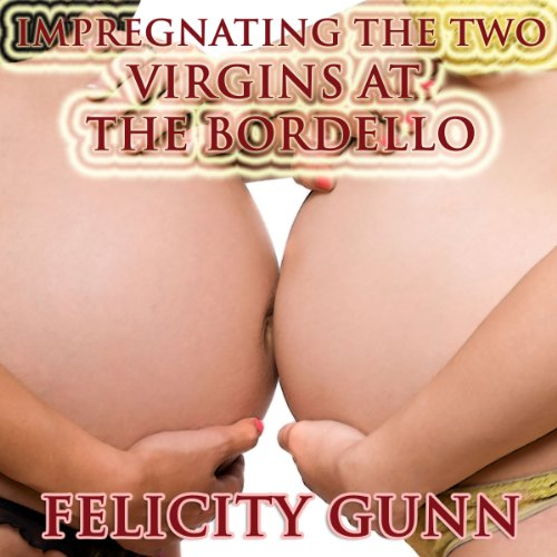 Impregnating the Two Virgins at the Bordello audiobook cover art