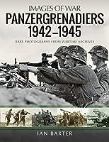 Panzergrenadiers 1942-1945 (Images of War)