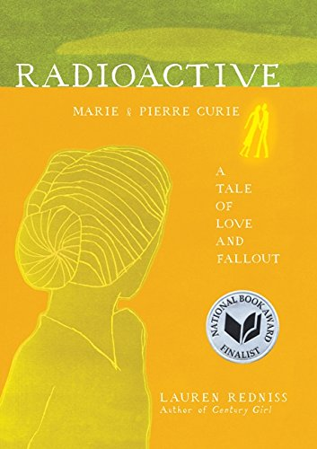 Image of Radioactive: Marie & Pierre Curie: A Tale of Love and Fallout
