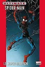 Ultimate spider-man t07 le super-bouffon de BENDIS-BM+BAGLEY-M