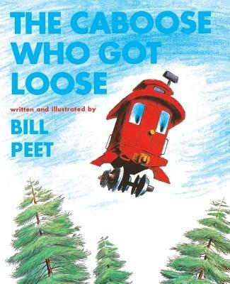 The Caboose Who Got Loose[CABOOSE WHO GOT LOOSE TURTLEBA][Prebound]