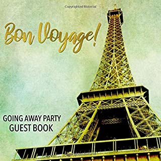 Bon Voyage! Going Away Party Guest Book: Vintage Style Eiffel Tower Guestbook - Sign In Memory Book for Someone Moving Away or Going on a Trip - Paris ... Message and Lines for Name and Address
