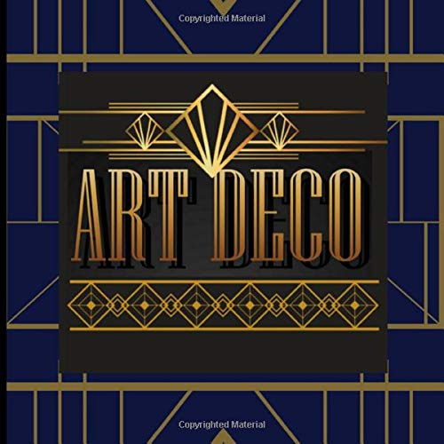 ART DECO: Coloring Book / Adult Super Relaxing book With Fashion Therapy Designs for Stress Relieving For Architect, Women,Men / Perfect and glamour Gift for Birthday or Christmas