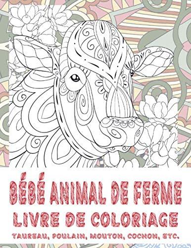 Bébé animal de ferme - Livre de coloriage - Taureau, poulain, mouton, cochon, etc. (French Edition)