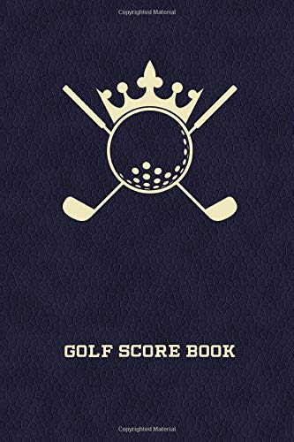 Golf Score Book: Golfing Notebook and Logbook for Tracking and Recording Scores, Game Stats and Notes