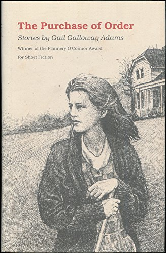 The Purchase of Order: Stories by Gail Galloway Adams (Winner of the Flannery O'Connor Award for Short Fiction)
