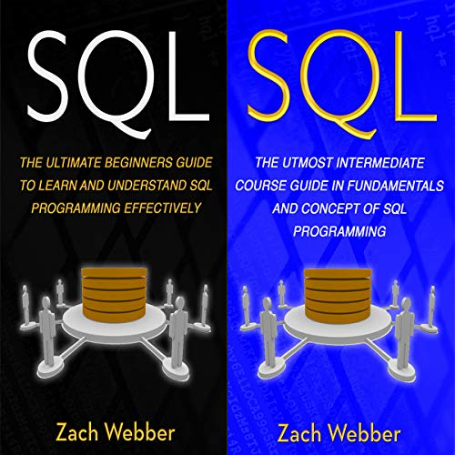 SQL: 2 Books in 1     Beginners and Intermediate Guide in SQL Programming              By:                                                                                                                                 Zach Webber                               Narrated by:                                                                                                                                 William Bahl                      Length: 2 hrs and 46 mins     5 ratings     Overall 5.0