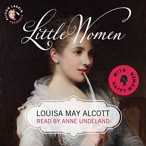Alison Larkin Presents: Little Women with Happy Women audiobook cover art