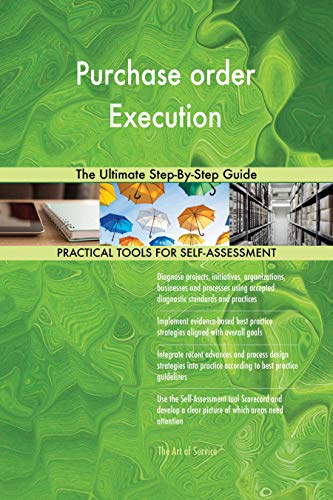 Purchase order Execution The Ultimate Step-By-Step Guide (English Edition)