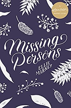 Missing Persons: A #LoveOzYA Short Story by [Ellie Marney]
