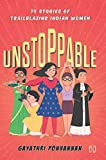 Unstoppable: 75 Stories of Trailblazing Indian Women