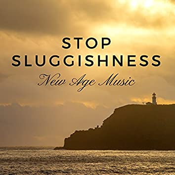 Stop Sluggishness: Awaken Potential, Spa, Well Being, New Age Music for Energy Boost, Yoga & Libido Increase