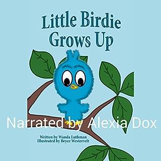 Little Birdie Grows Up audiobook cover art