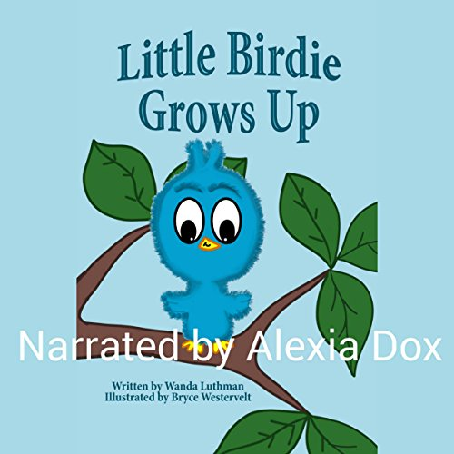 Little Birdie Grows Up audiobook cover art