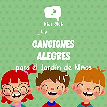 Canciones Alegres para el Jardín de Niños