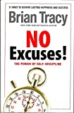 No Excuses! The Power of Self-discipline by Brian Tracy (2012) Hardcover