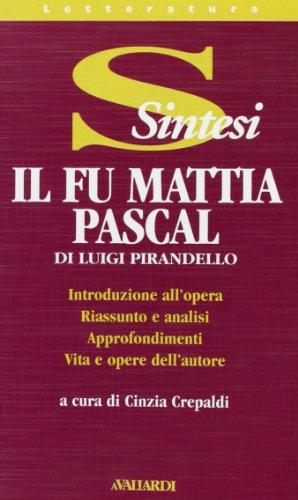 Luigi Pirandello. Il fu Mattia Pascal