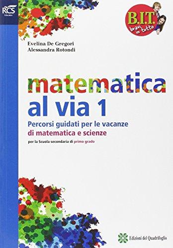 B.I.T. Bravi in tutto. Traguardo matematica vacanze. Per la Scuola media (Vol. 1)