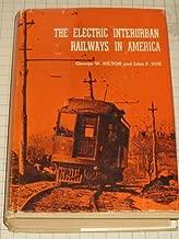 The Electric Interurban Railways in America by George W. Hilton (1960-06-03)