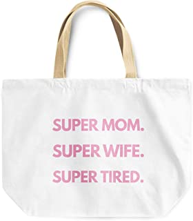 Loud Universe Super Mom Super Wife Super Tired Moms Life Reusable Shopping Beach Tote Bag