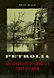 Petrolia: The Landscape of America's First Oil Boom (Creating the North American Landscape) (English Edition)