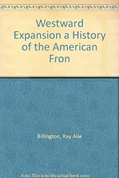 Unknown Binding Westward Expansion a History of the American Fron Book