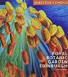 Royal Botanic Garden Edinburgh: Director's Choice: Director's Choice