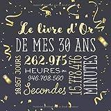 Le livre d'Or de mes 30 ans: Décoration pour la célébration du 30ème anniversaire pour homme ou femme - 30 ans - Cadeau & déco d'anniversaire - livre pour les félicitations et photos des invités