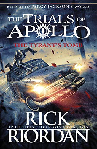 The Tyrant's Tomb Book 4 (The Trials of Apollo)