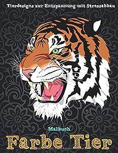 Farbe Tier - Malbuch - Tierdesigns zur Entspannung mit Stressabbau 🐾