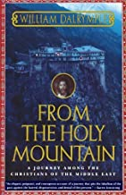 From the Holy Mountain: A Journey among the Christians of the Middle East by William Dalrymple (1999-03-15)