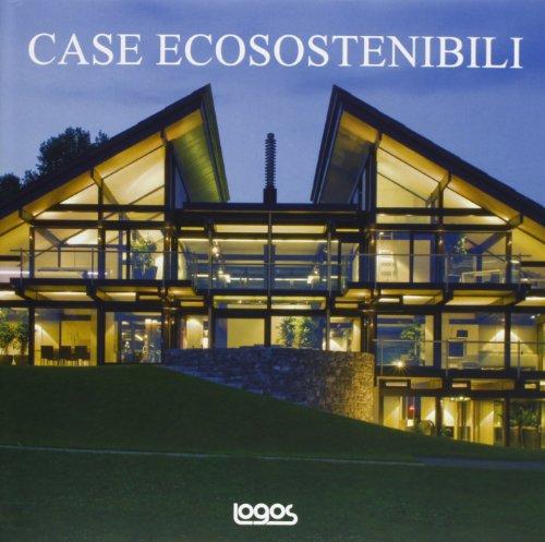 Case ecosostenibili. Ediz. illustrata