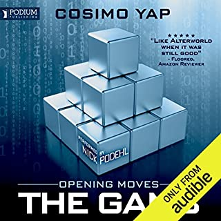 Opening Moves     The Gam3, Book 1              By:                                                                                                                                 Cosimo Yap                               Narrated by:                                                                                                                                 Nick Podehl                      Length: 12 hrs and 26 mins     76 ratings     Overall 4.8