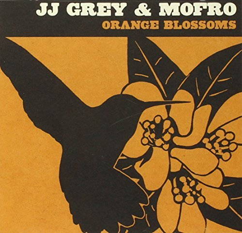 Orange Blossoms by JJ Grey (2008-08-26)